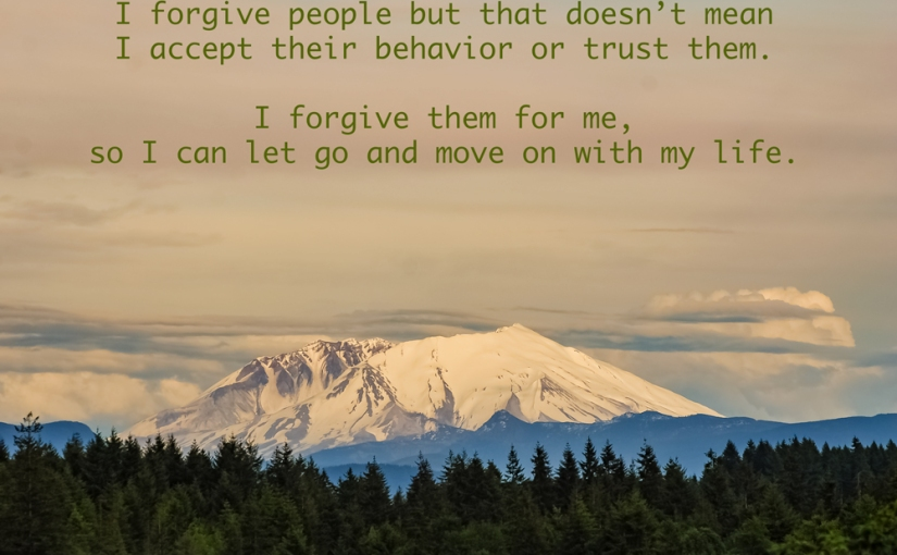 I forgive people …