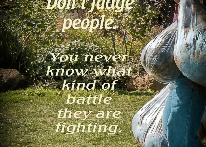 Don't judge people …